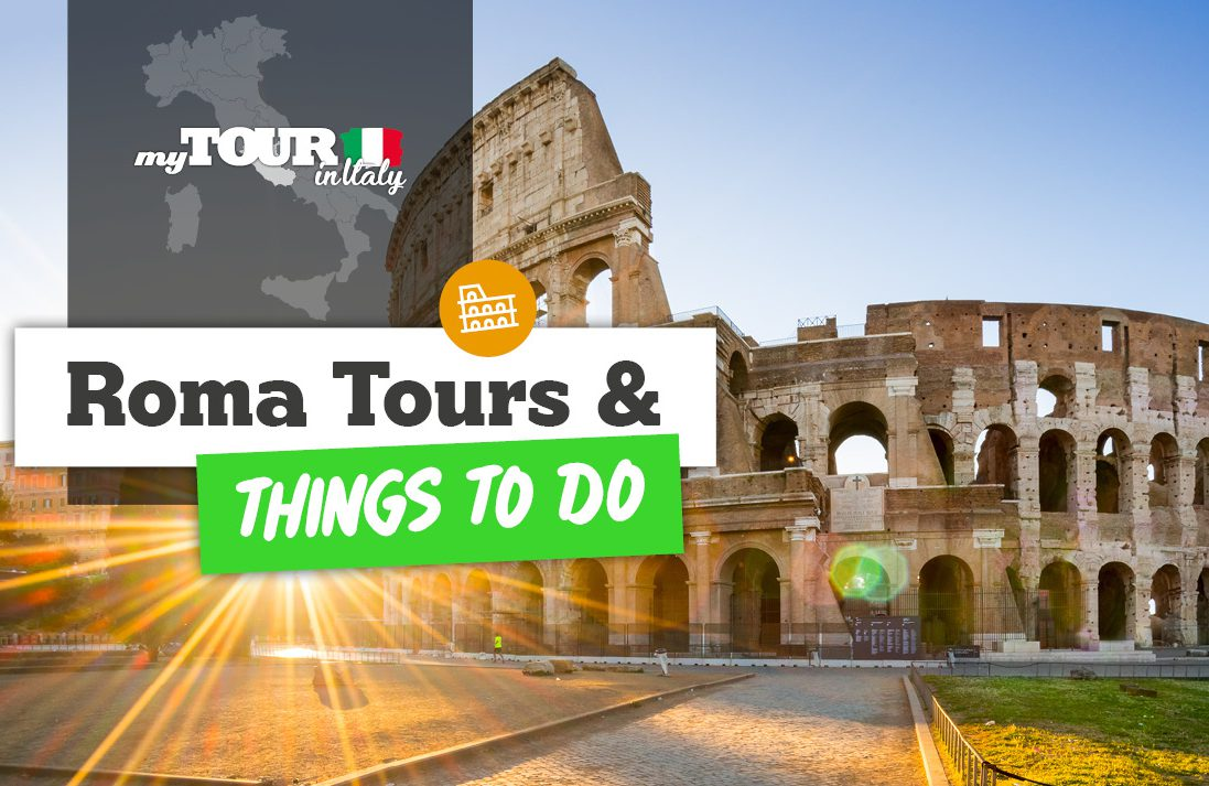 Roma Tours and Things to Do | Mytour – Visit Roma, Italy